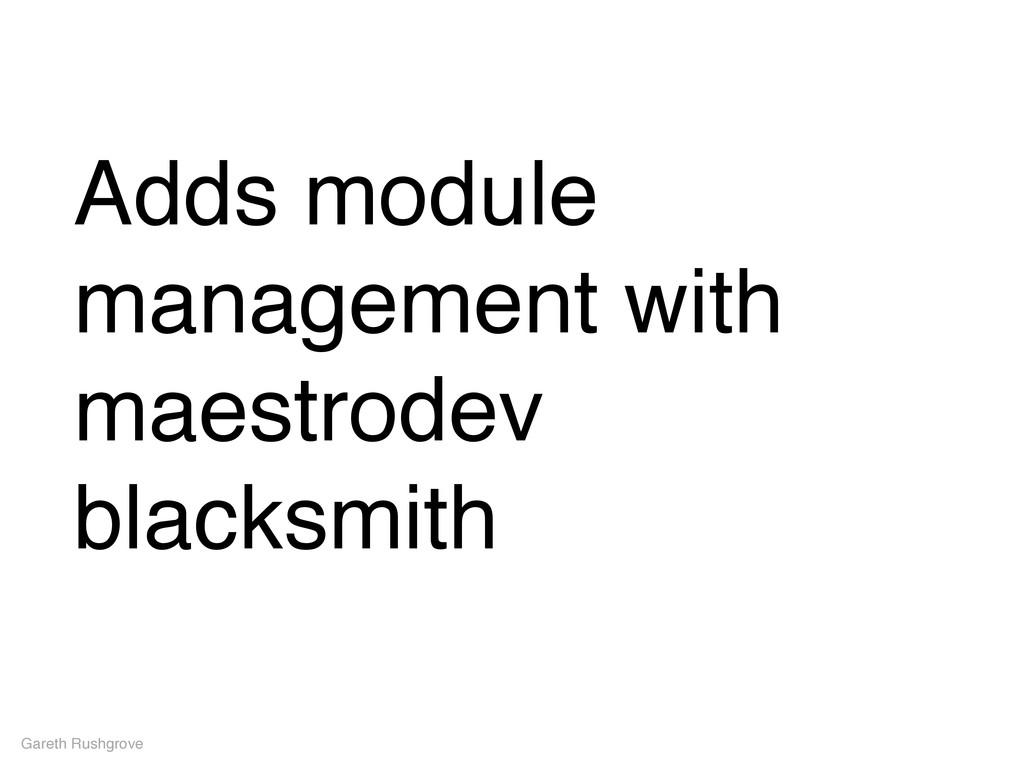 Adds module management with maestrodev blacksmi...