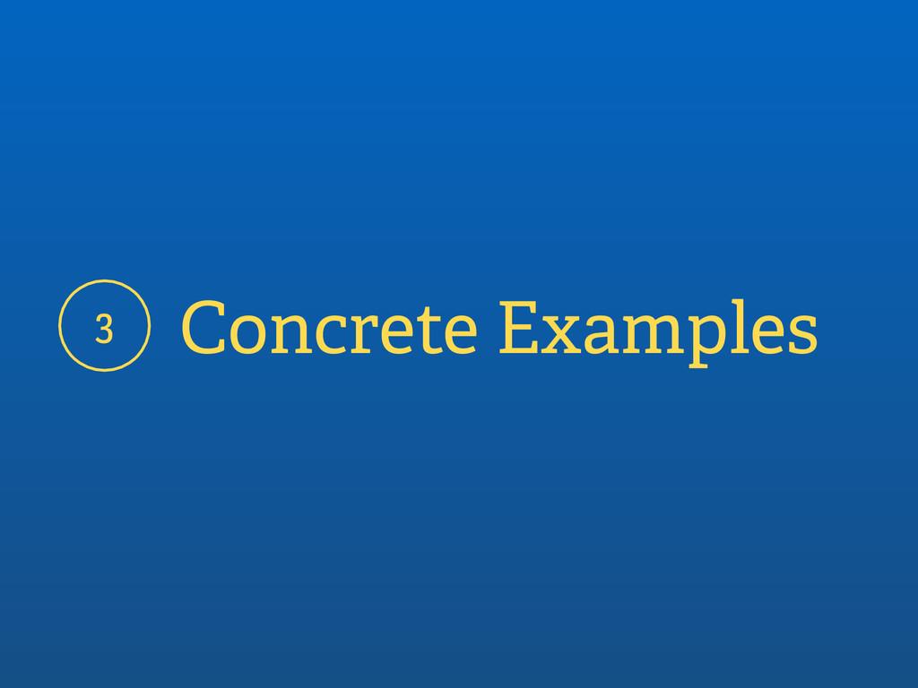 Concrete Examples 3