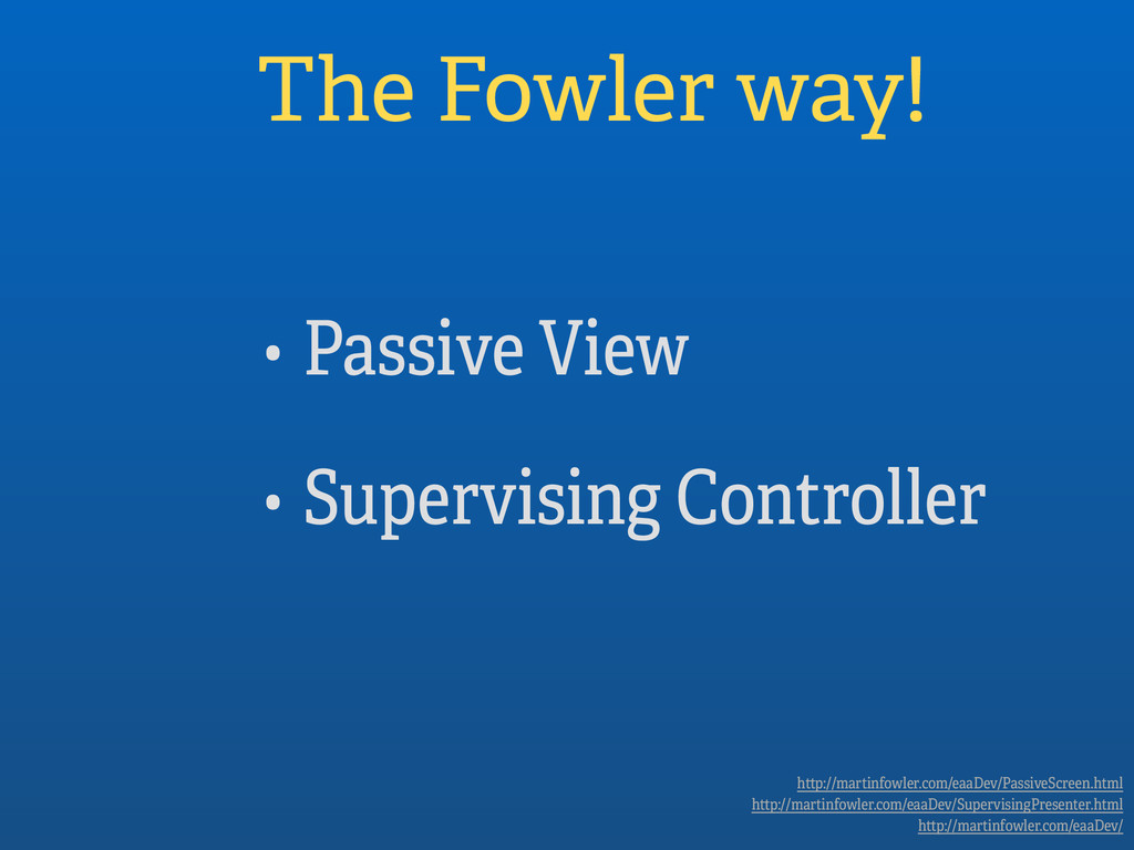 • Passive View • Supervising Controller The Fow...