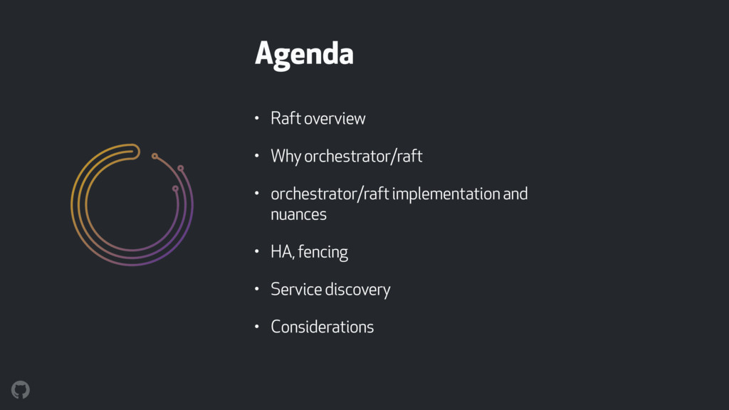 Agenda • Raft overview • Why orchestrator/raft ...