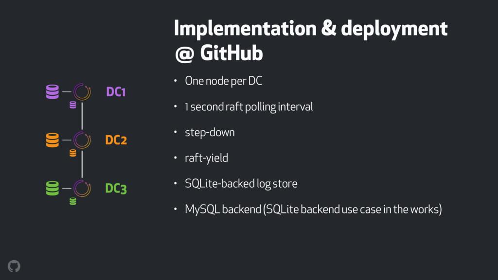 Implementation & deployment @ GitHub • One node...