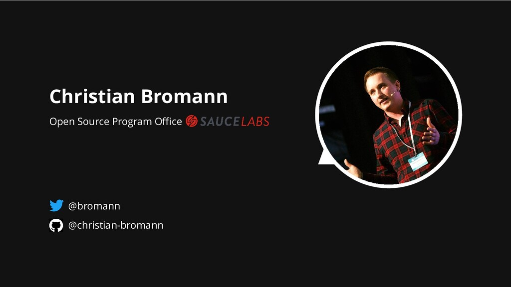 Christian Bromann Open Source Program Office @bro...