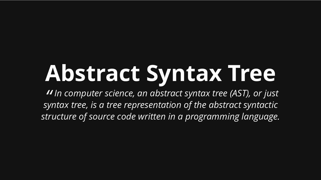 "Abstract Syntax Tree "" In computer science, an ..."