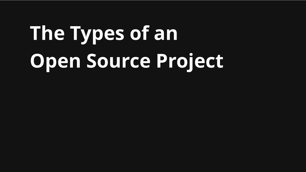 The Types of an Open Source Project
