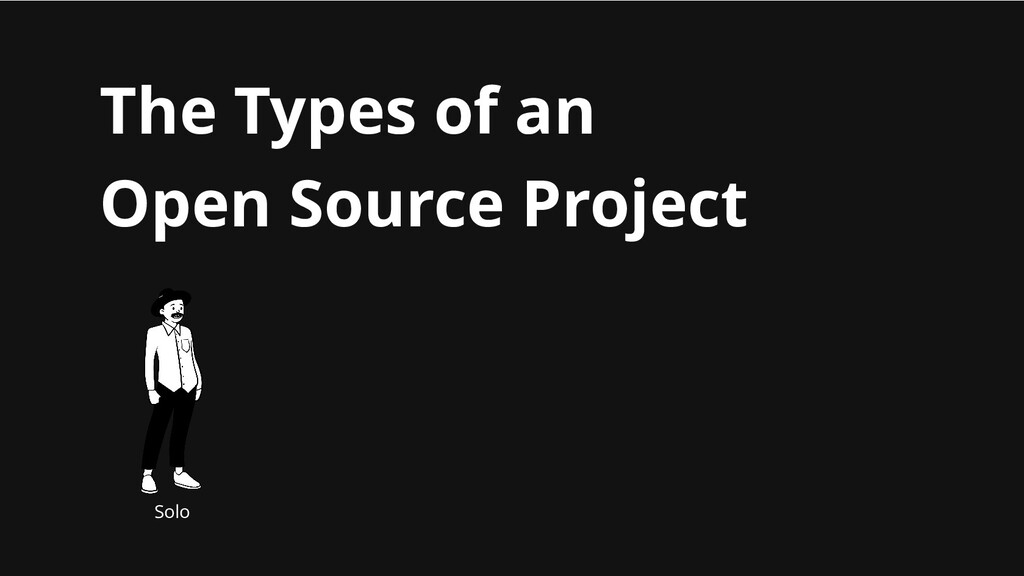 The Types of an Open Source Project Solo