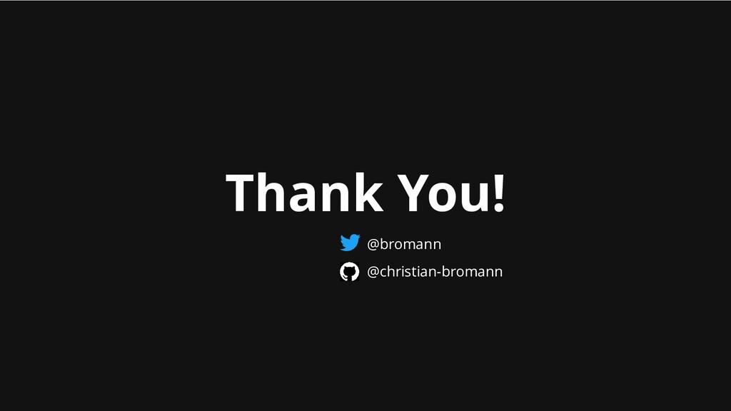 Thank You! @bromann @christian-bromann