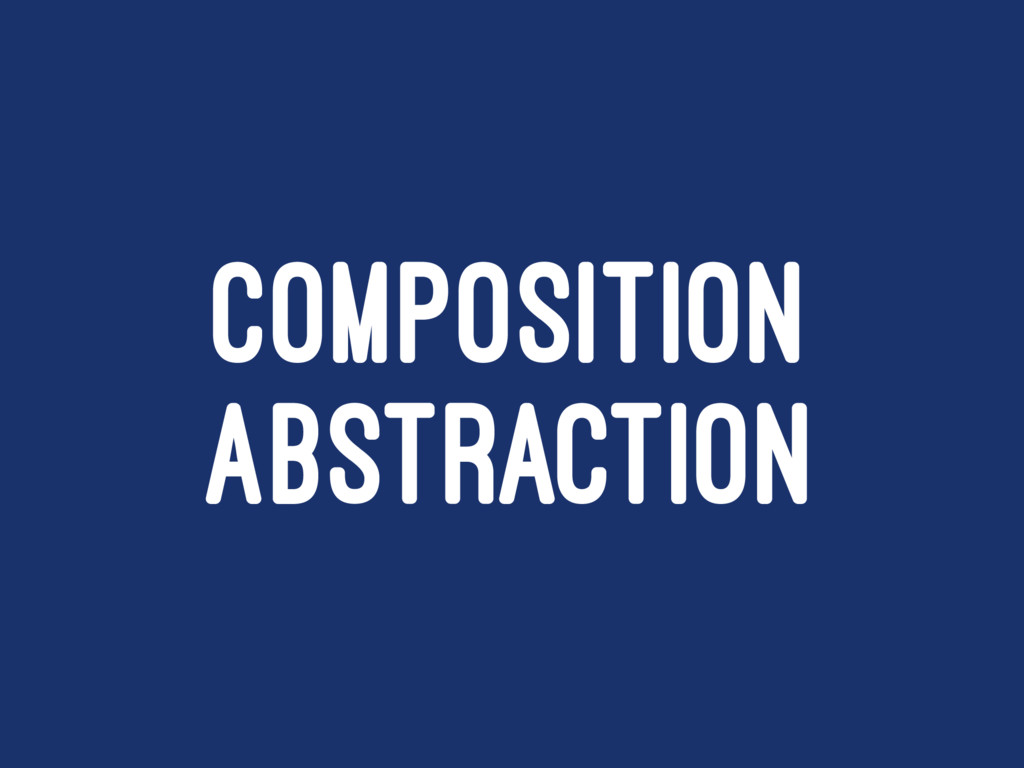 COMPOSITION ABSTRACTION
