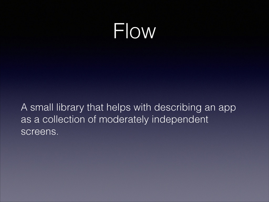 Flow A small library that helps with describing...