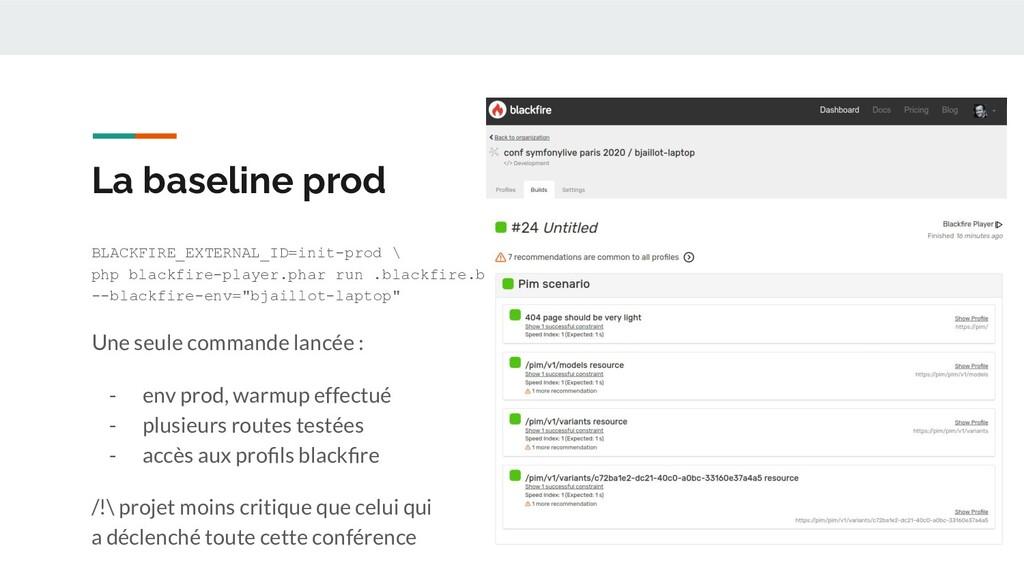 La baseline prod BLACKFIRE_EXTERNAL_ID=init-pro...