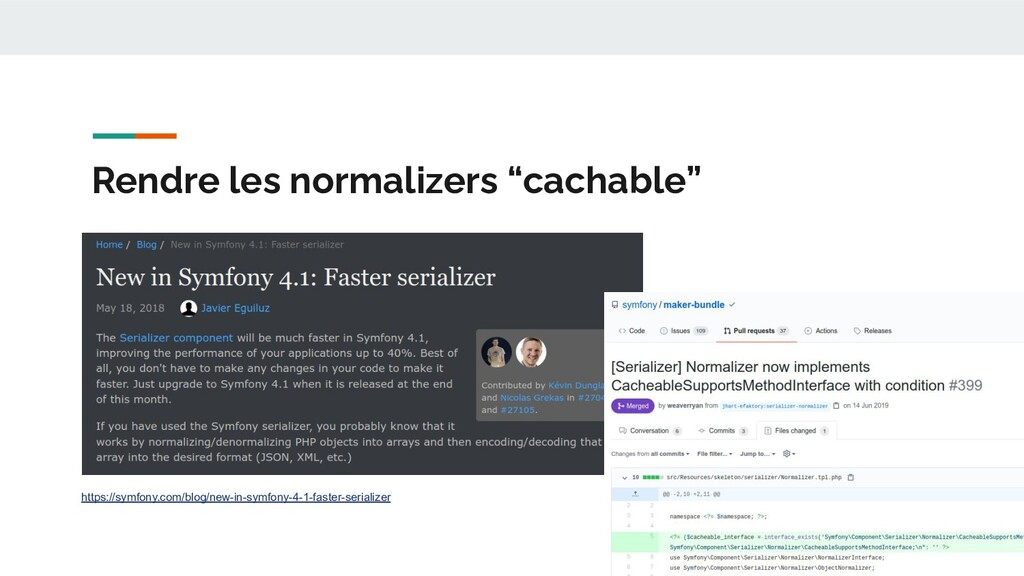 """Rendre les normalizers """"cachable"""" https://symfo..."""