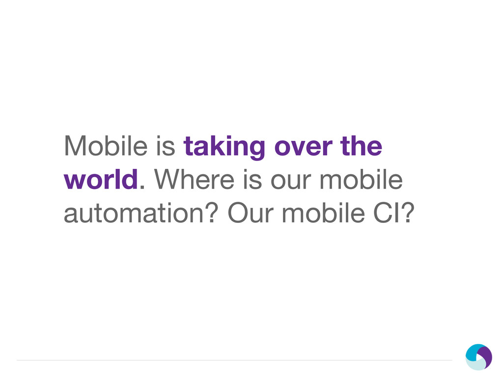 Mobile is taking over the world. Where is our m...