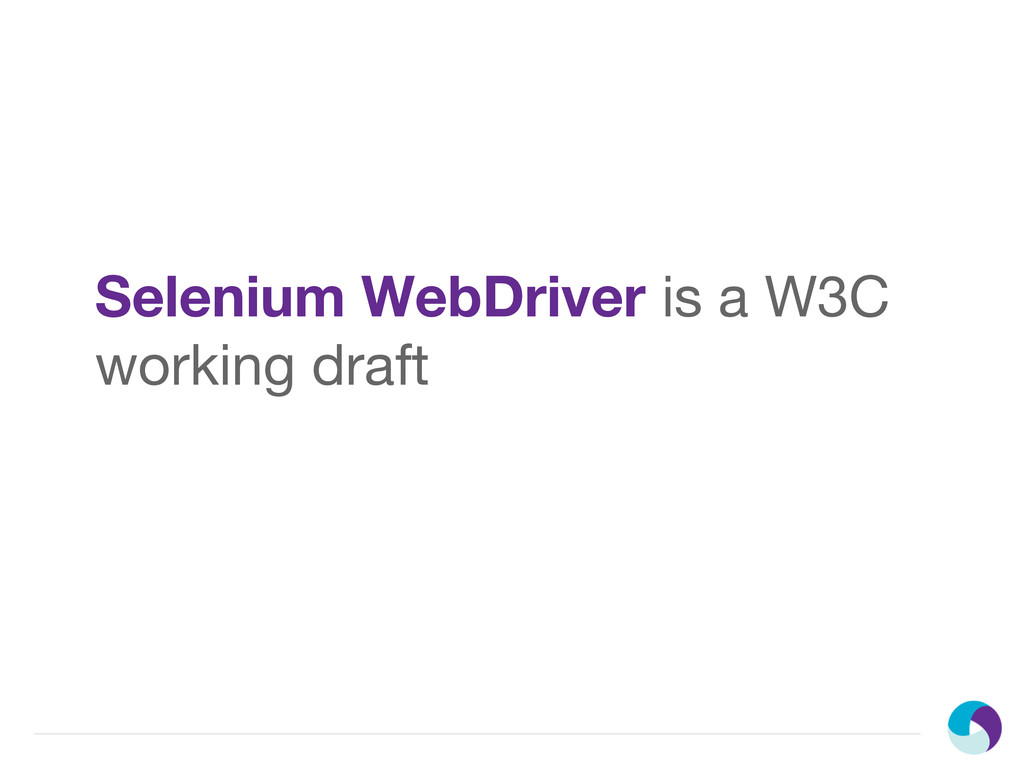Selenium WebDriver is a W3C working draft