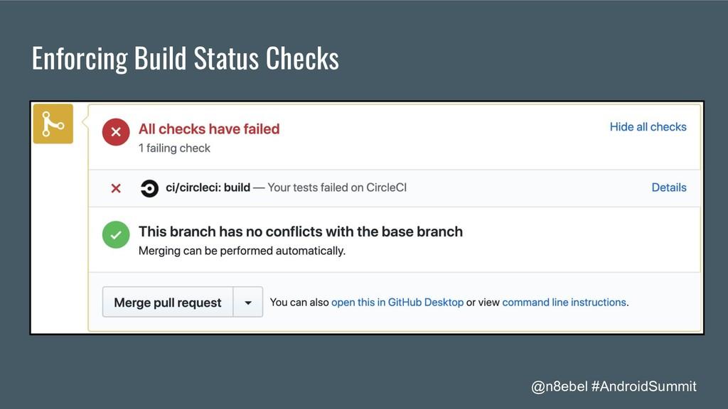 @n8ebel #AndroidSummit Enforcing Build Status C...