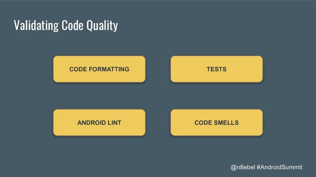 @n8ebel #AndroidSummit Validating Code Quality ...