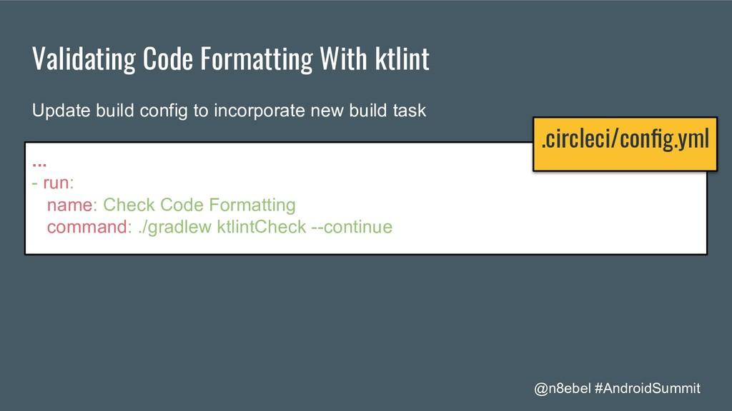 @n8ebel #AndroidSummit Validating Code Formatti...