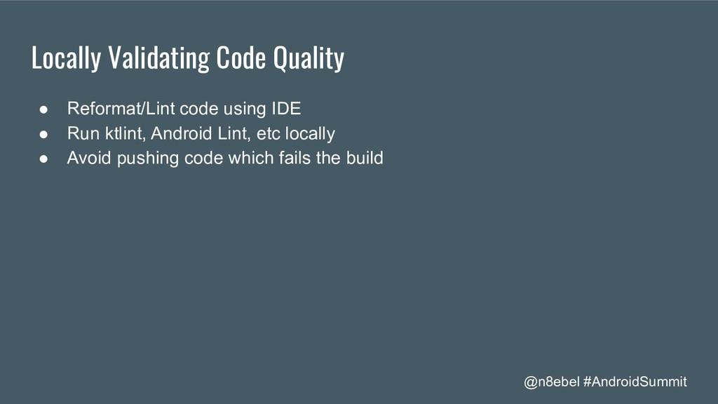 @n8ebel #AndroidSummit Locally Validating Code ...