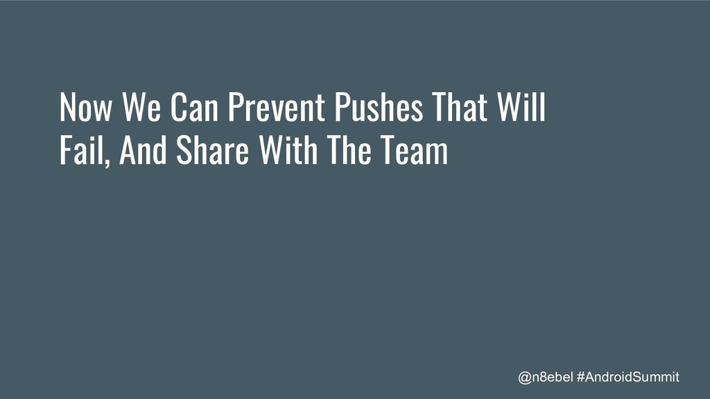 @n8ebel #AndroidSummit Now We Can Prevent Pushe...