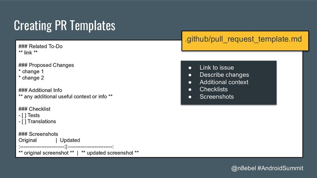 @n8ebel #AndroidSummit Creating PR Templates ##...