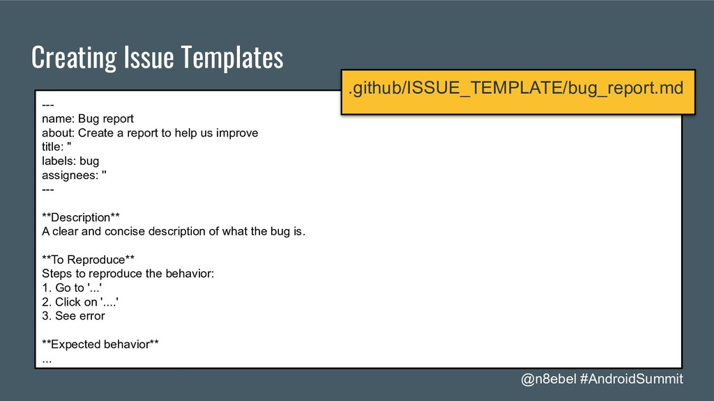 @n8ebel #AndroidSummit Creating Issue Templates...
