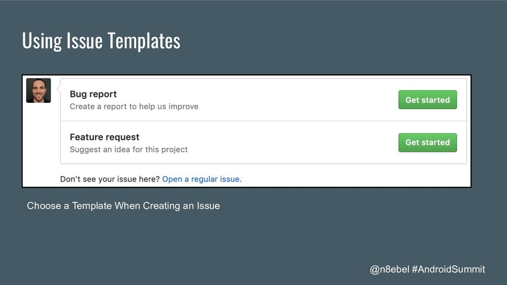 @n8ebel #AndroidSummit Using Issue Templates Ch...