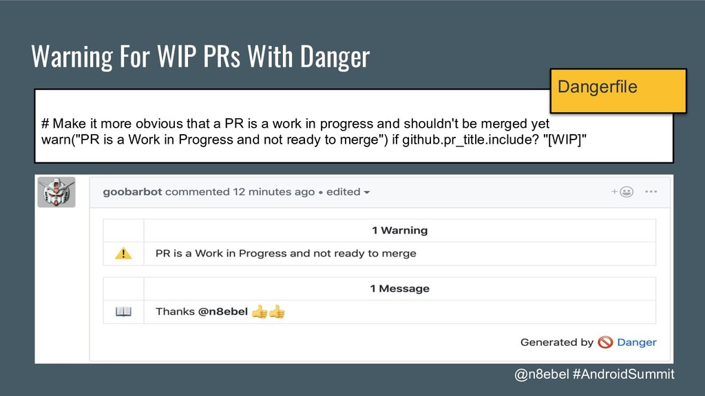 @n8ebel #AndroidSummit Warning For WIP PRs With...