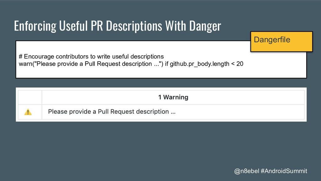 @n8ebel #AndroidSummit Enforcing Useful PR Desc...