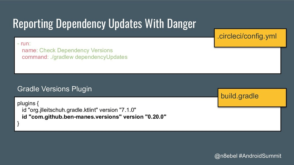 @n8ebel #AndroidSummit Reporting Dependency Upd...