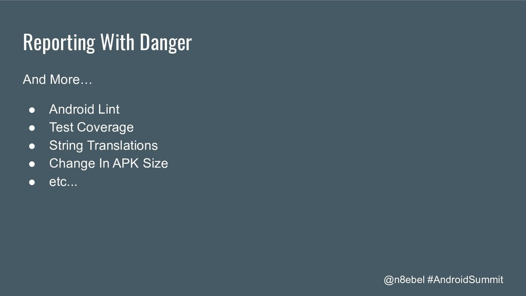 @n8ebel #AndroidSummit Reporting With Danger An...