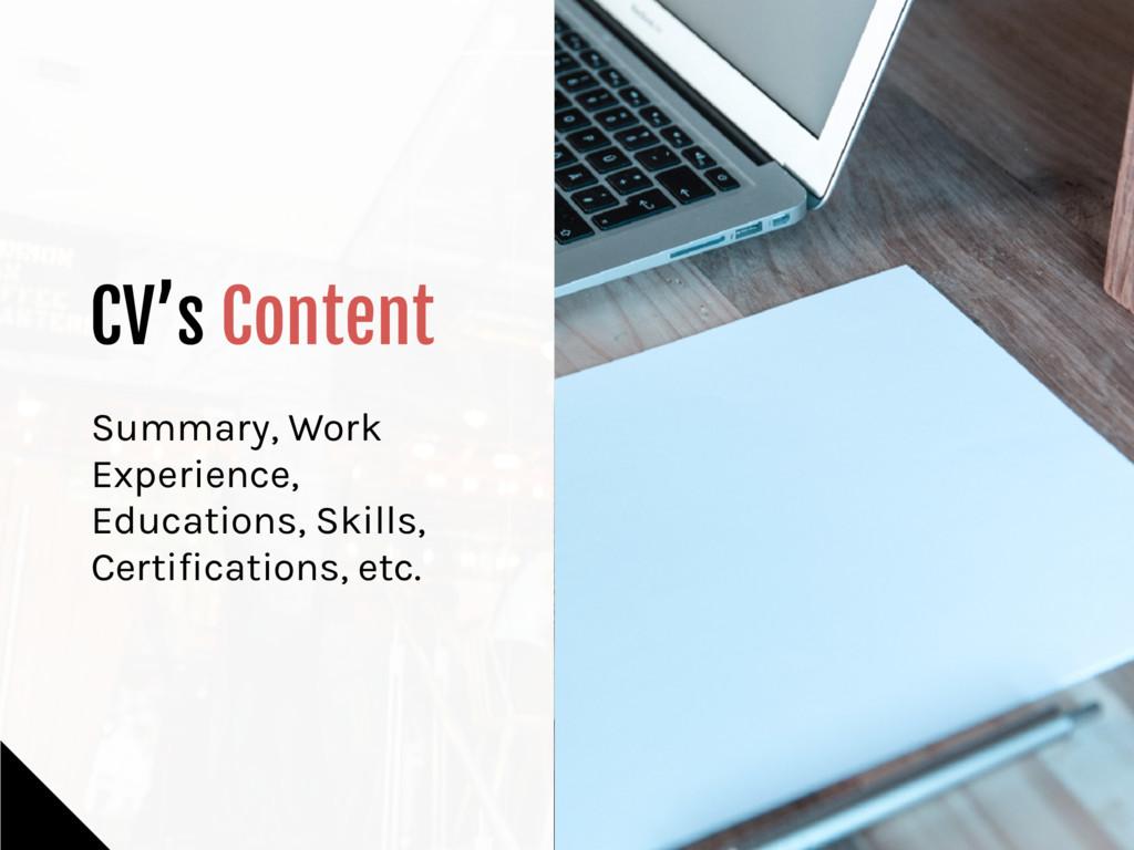 CV's Content Summary, Work Experience, Educatio...