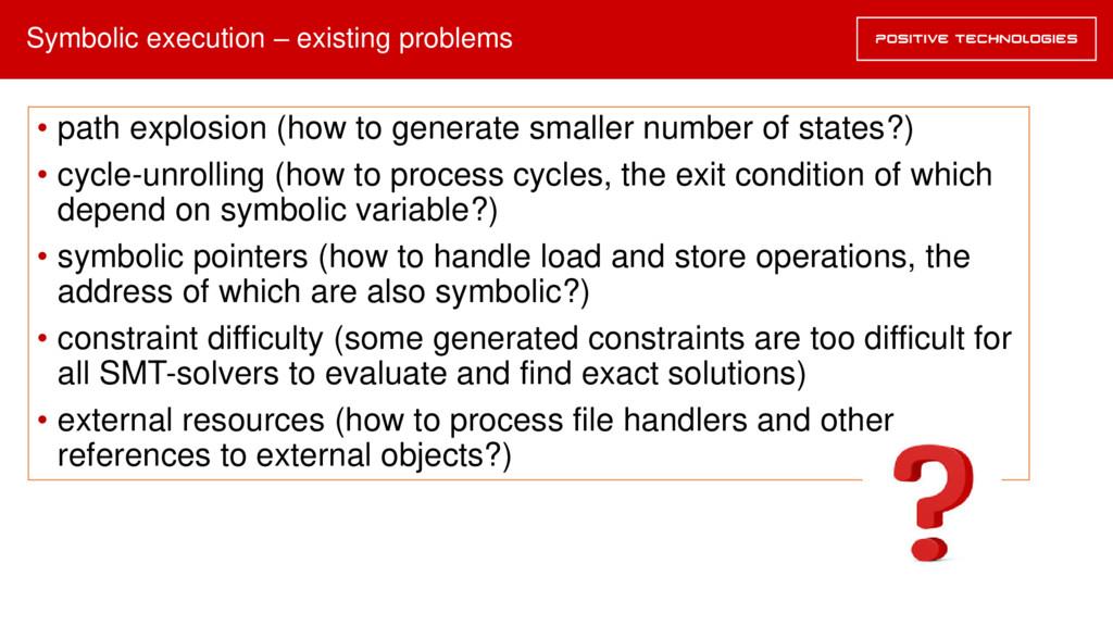 Symbolic execution – existing problems • path e...