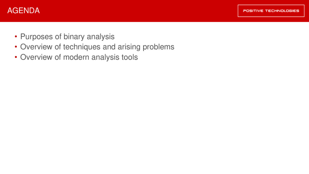 • Purposes of binary analysis • Overview of tec...