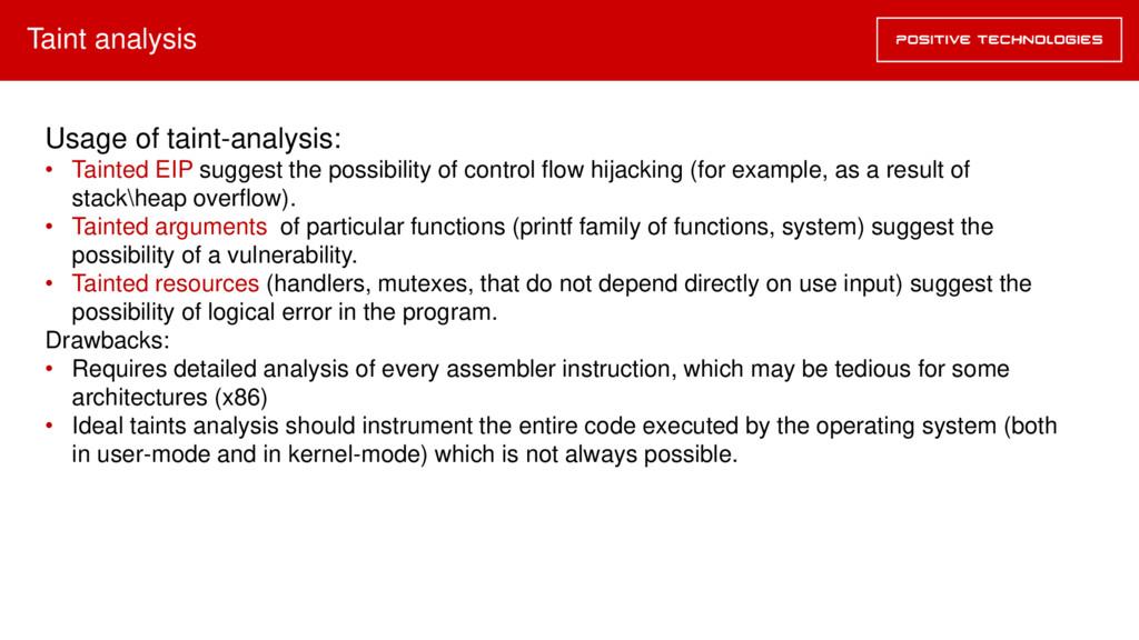Taint analysis Usage of taint-analysis: • Taint...
