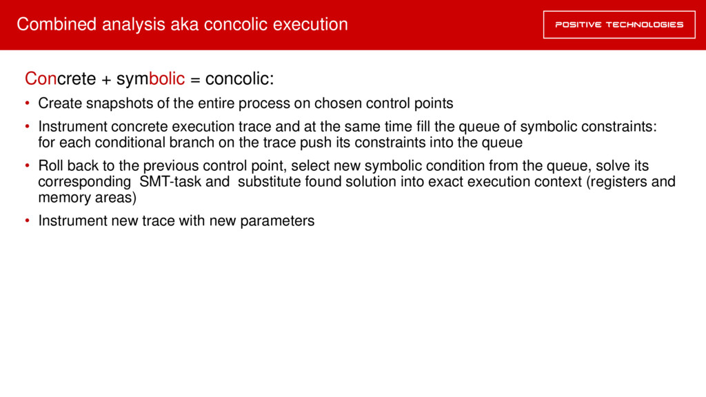 Combined analysis aka concolic execution Concre...