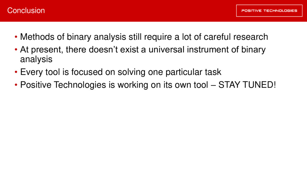 Conclusion • Methods of binary analysis still r...
