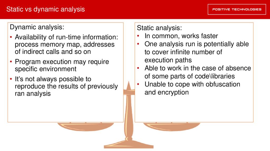 Static vs dynamic analysis Dynamic analysis: • ...
