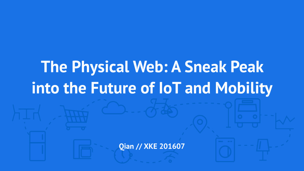 The Physical Web: A Sneak Peak into the Future ...