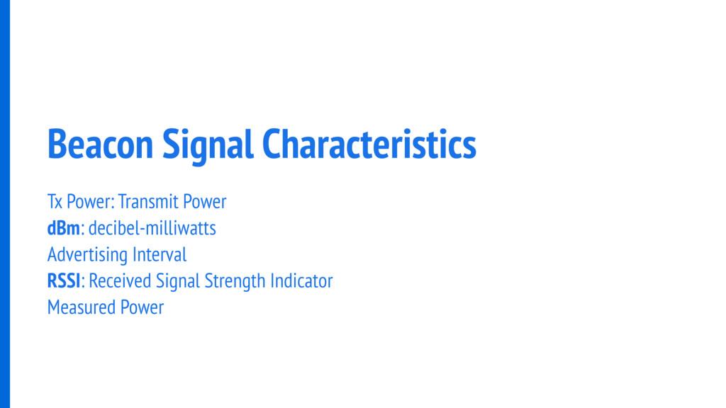 Beacon Signal Characteristics Tx Power: Transmi...