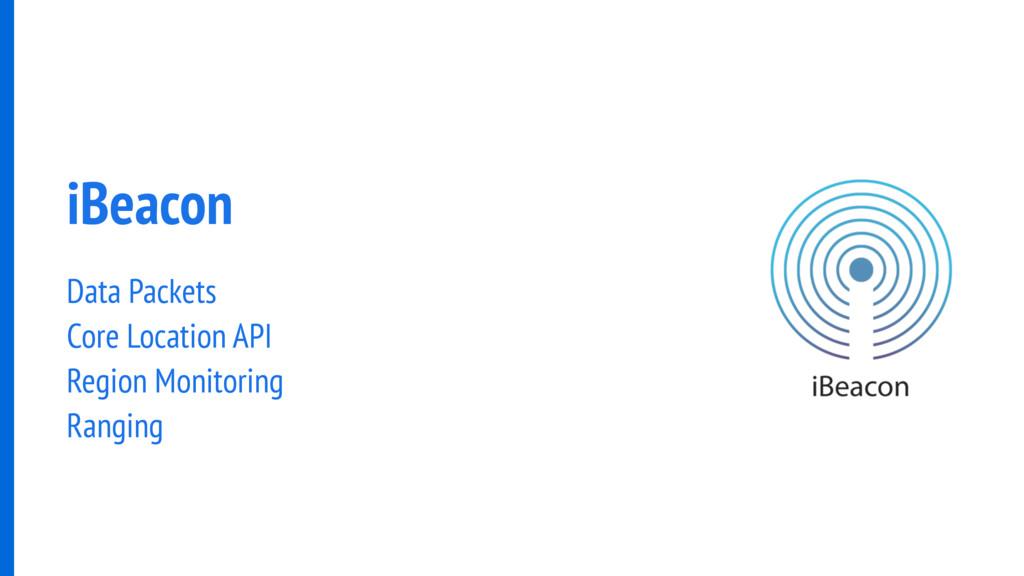iBeacon Data Packets Core Location API Region M...