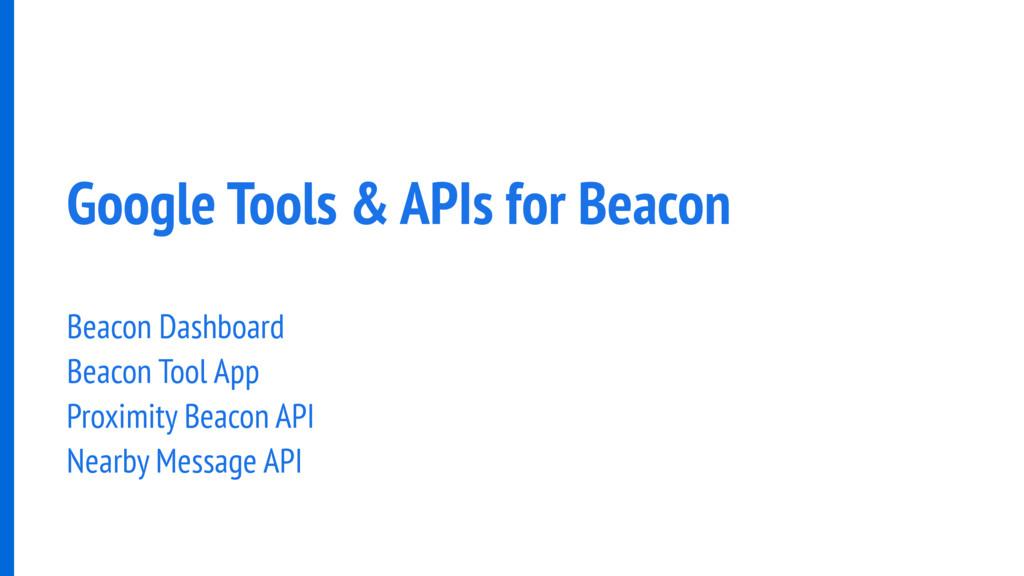Google Tools & APIs for Beacon Beacon Dashboard...