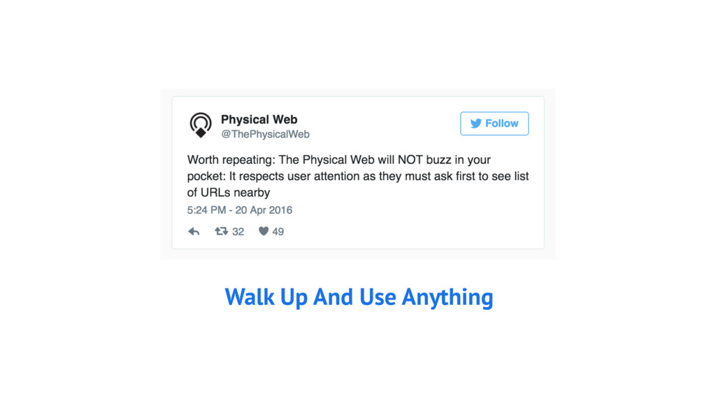 Walk Up And Use Anything