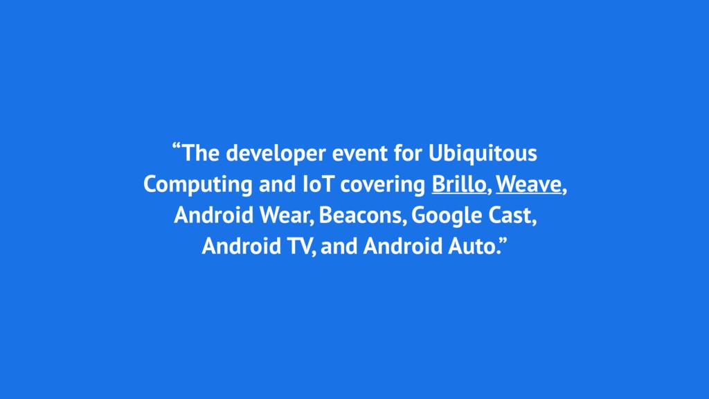 """The developer event for Ubiquitous Computing a..."