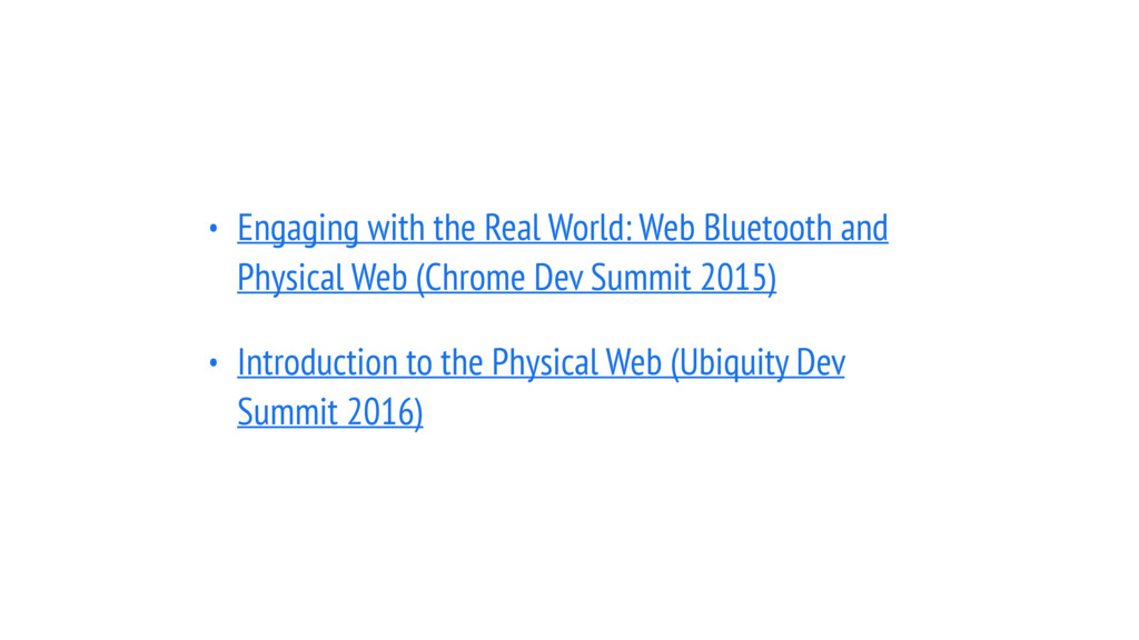 • Engaging with the Real World: Web Bluetooth a...