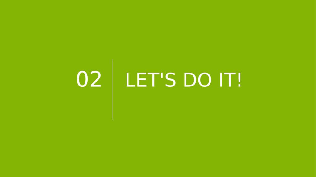 02 LET'S DO IT!