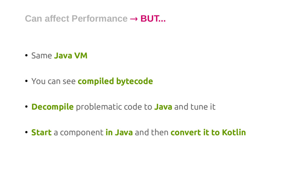 ● Same Java VM ● You can see compiled bytecode ...