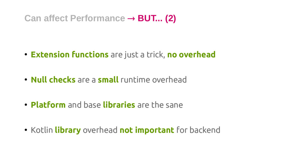 ● Extension functions are just a trick, no over...