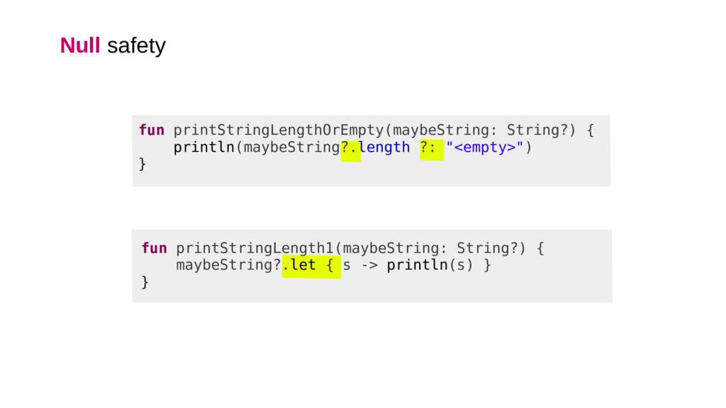 fun printStringLength1(maybeString: String?) { ...