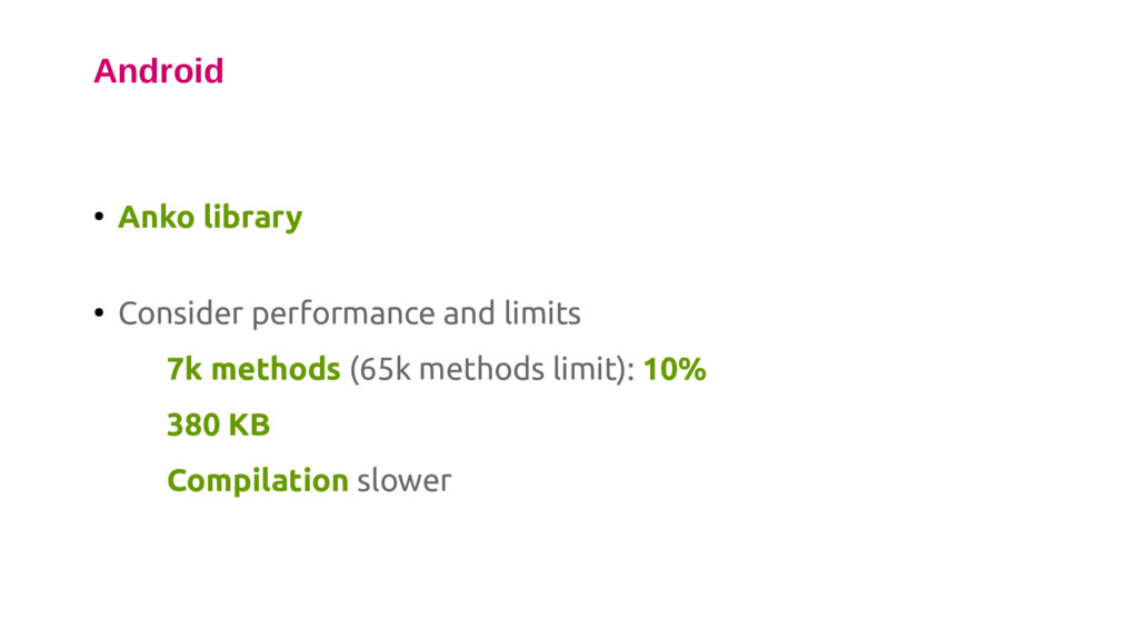 Android ● Anko library ● Consider performance a...