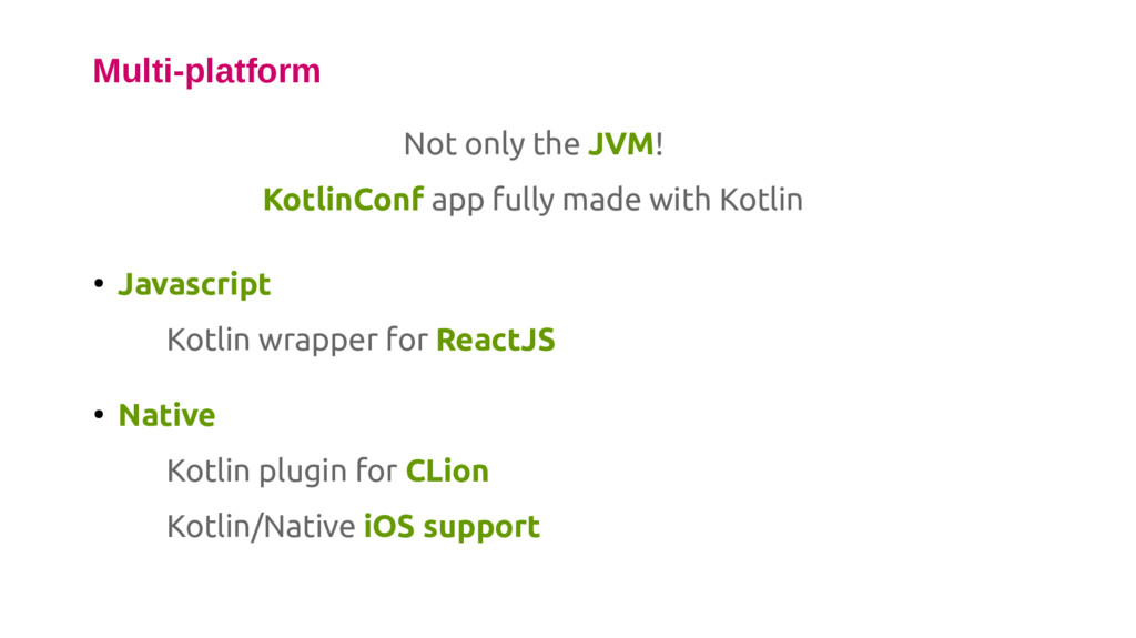 Multi-platform ● Javascript Kotlin wrapper for ...
