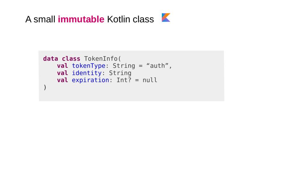 A small immutable Kotlin class data class Token...