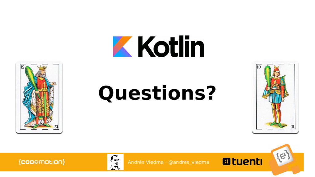 Questions? Andrés Viedma · @andres_viedma